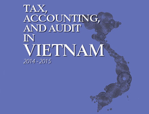 Tax, Accounting, and Audit in Vietnam 2014-2015